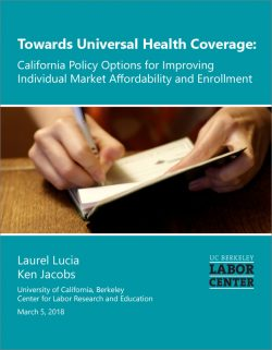 Cover of UC Berkeley Labor Center report: Towards Universal Health Care Coverage