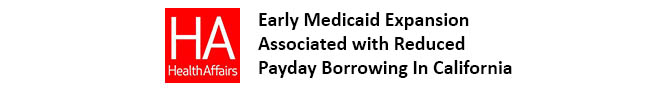 Health Affairs: Early Medicaid Expansion Associated with Reduced Payday Borrowing in California