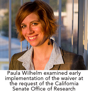 Paula Wilhelm examined early implementation of the waiver at the request of the California Office of Research