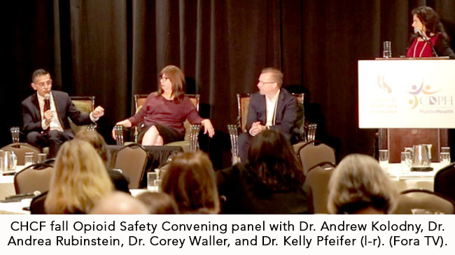 CHCF fall Opioid Safety Convening panel with (l-r) Dr. Andrew Kolodny, Dr. Andrea Rubinstein, Dr. Corey Waller, and Dr. Kelly Pfeifer (photo courtesy Fora TV)