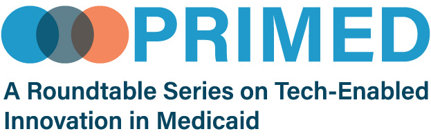 Sac State Round Table.Primed A Roundtable Series On Tech Enabled Innovation In Medicaid
