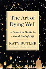Cover of book by Katy Butler, The Art of Dying Well
